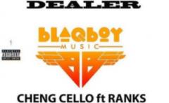 Cheng Cello - Dealer Ft. Ranks